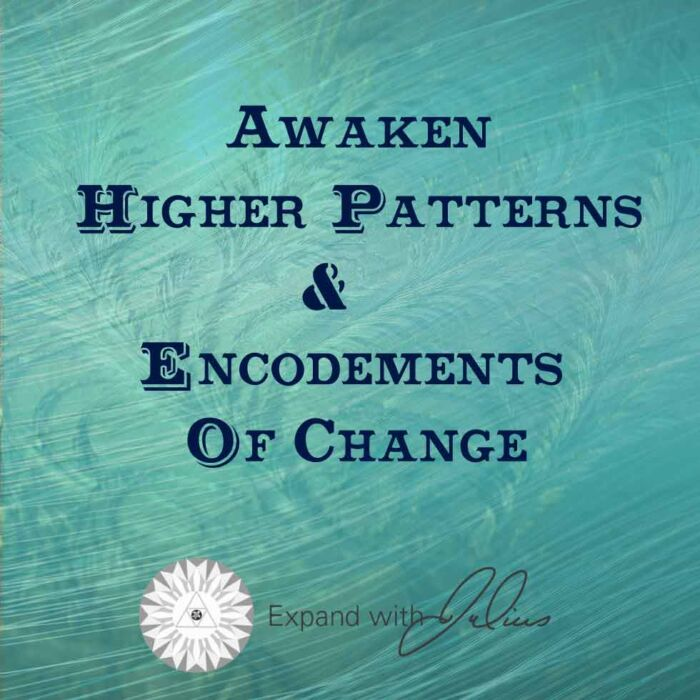Awaken Higher Patterns and Encodements of Change Virtual Retreat